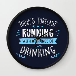 Todays Forecast Running With A Chance Of Drinking Wall Clock