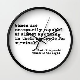 Women are necessarily capable of almost anything ― Fitzgerald quote Wall Clock