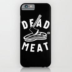 DEAD MEAT Slim Case iPhone 6s