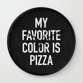 My Favorite Color is Pizza Wall Clock
