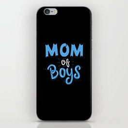 Mom of Boys. - Gift iPhone Skin