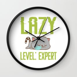 "Cute Cat Shirt For Animal Lovers Saying ""Lazy Level: Expert"" T-shirt Design Animals Pet Petting Claw Wall Clock"