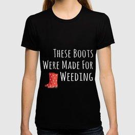 Cute Garden Boots Made for Weeding Gardening T-shirt