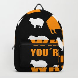 What If You're Right And They're Wrong Backpack