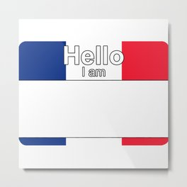 Hello I am from Martinique Metal Print