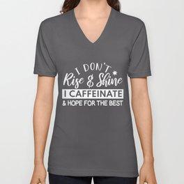 I Don't Rise & Shine I Caffeinate Funny Saying White Unisex V-Neck