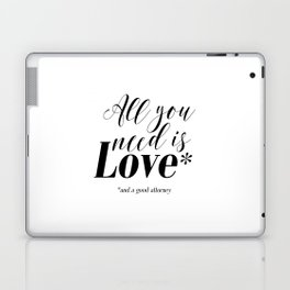 Gift for lawyer All you need is love and a good attorney PRINTABLE art Funny wall art Funny print Laptop & iPad Skin