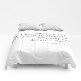 All you need is love. But a little chocolate now and then doesn't hurt. Comforters