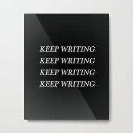 Keep Writing Metal Print