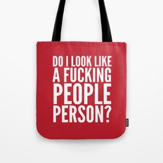 DO I LOOK LIKE A FUCKING PEOPLE PERSON? (Crimson) Tote Bag