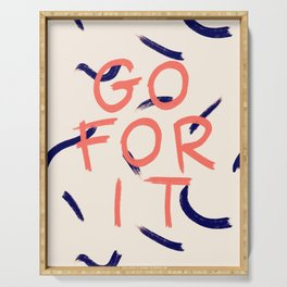 GO FOR IT #society6 #motivational Serving Tray