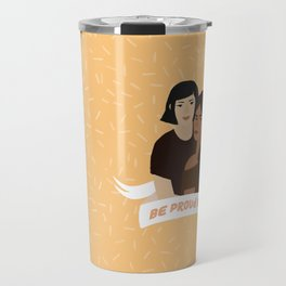 Be proud of your pigment Travel Mug