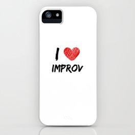 I Love Improv iPhone Case