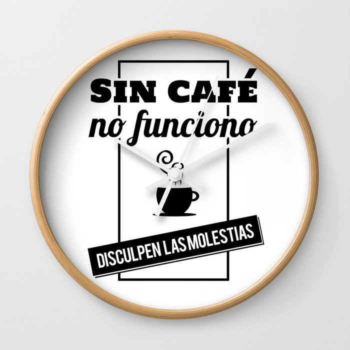 I Don't Work Without Coffee, Sorry For The Inconvenience (B/W) Wall Clock