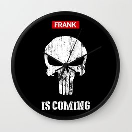 Frank Is Coming! Wall Clock