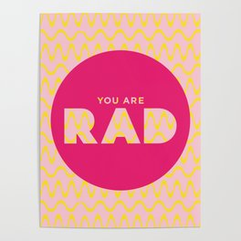 You Are Rad Poster