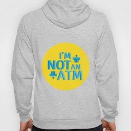 Im not an ATM Hoody