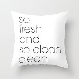 Bathroom Poster So Fresh And So Clean Throw Pillow