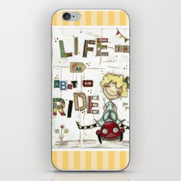 Life is All About the Ride - by Diane Duda iPhone Skin