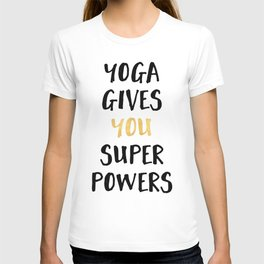 YOGA GIVES YOU SUPERPOWERS T-shirt