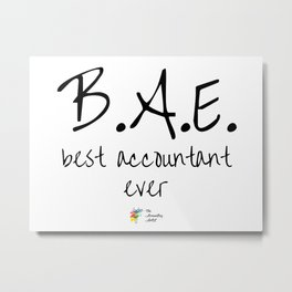 Best Accountant Ever BAE Metal Print