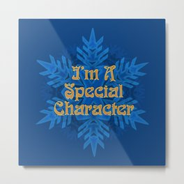 I'm  Special Character Metal Print