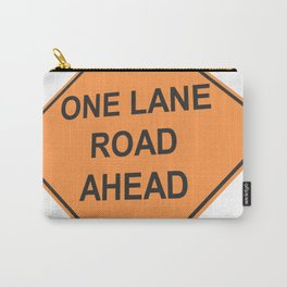 """""""One lane road ahead"""" - 3d illustration of yellow roadsign isolated on white background Carry-All Pouch"""