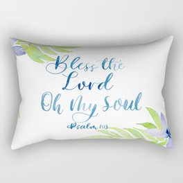 Bless the Lord, Oh My Soul! Rectangular Pillow