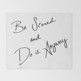 Be Scared and Do It Anyway Throw Blanket