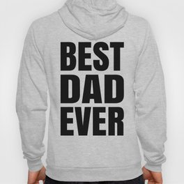 BEST DAD EVER (Black Art) Hoody
