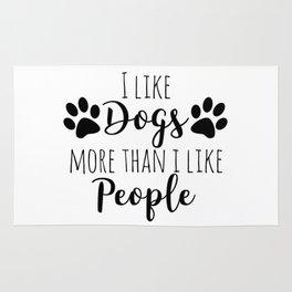I Like Dogs More Than I Like People Rug
