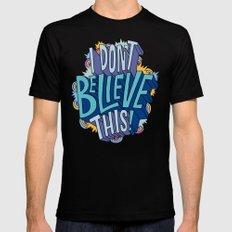 I Don't Believe This! Black SMALL Mens Fitted Tee