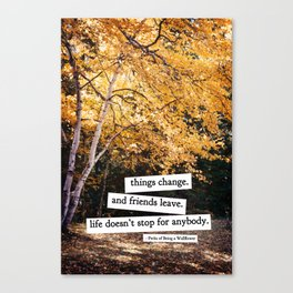 perks of being a wallflower - life doesn't stop for anybody Canvas Print