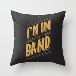 I'm in the band Throw Pillow