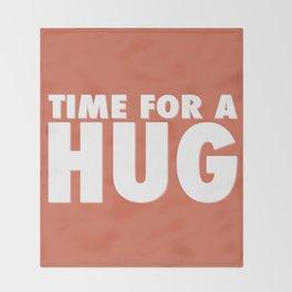 TIME FOR A HUG Throw Blanket