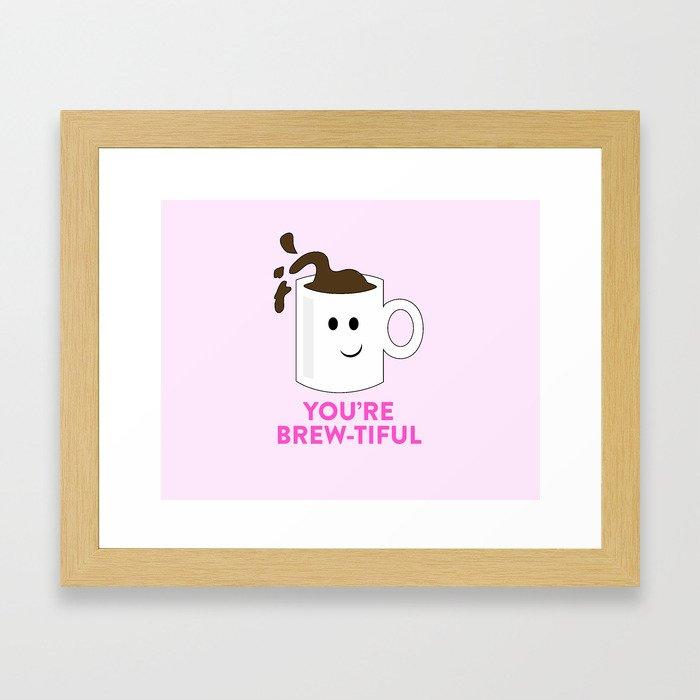 BREW-TIFUL Framed Art Print