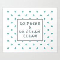 outkast Art Prints featuring So Fresh and So Clean Clean Aqua Spot Print by poppy loves to groove