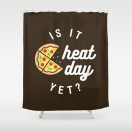 Is It Cheat Day Yet? (Pizza) Shower Curtain