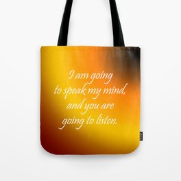 Speak My Mind Tote Bag