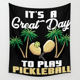It's a Great Day To Play Pickleball Wall Tapestry