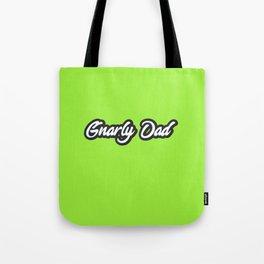 Gnarly Dad Tote Bag