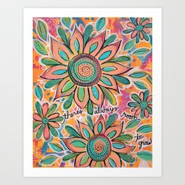 There's Always Room To Grow Art Print