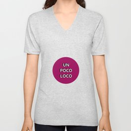 UN POCO LOCO Unisex V-Neck