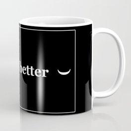 MAKE IT BETTER Coffee Mug