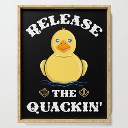 Release the Quackin - Funny Yellow Rubber Duck Serving Tray