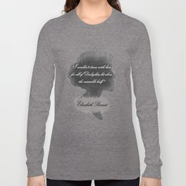 Elizabeth Bennet - Quote about Mr. Darcy Long Sleeve T-shirt