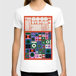 the only good system is the sound system T-shirt