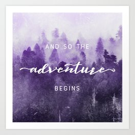 Ultra Violet Forest - And So The Adventure Begins Nature Photography Typography Art Print