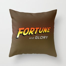 Fortune and glory, kid Throw Pillow