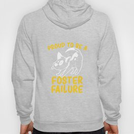 Proud To Be A Foster Failure t-shirt Hoody